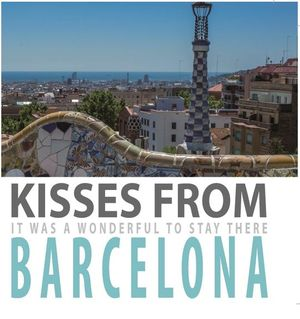 KISSES FROM BARCELONA