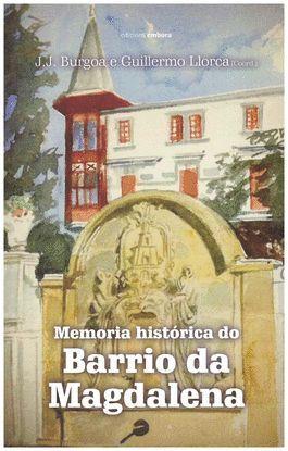 MEMORIA HISTORICA DO BARRIO DA MAGDALENA