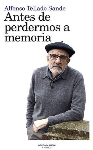 ANTES DE PERDERMOS A MEMORIA