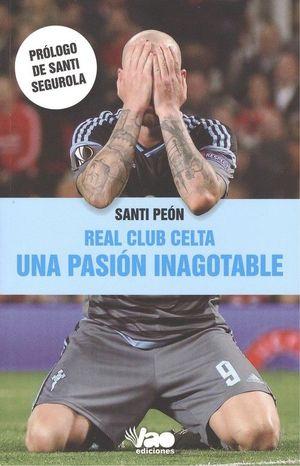 REAL CLUB CELTA. UNA PASION INAGOTABLE