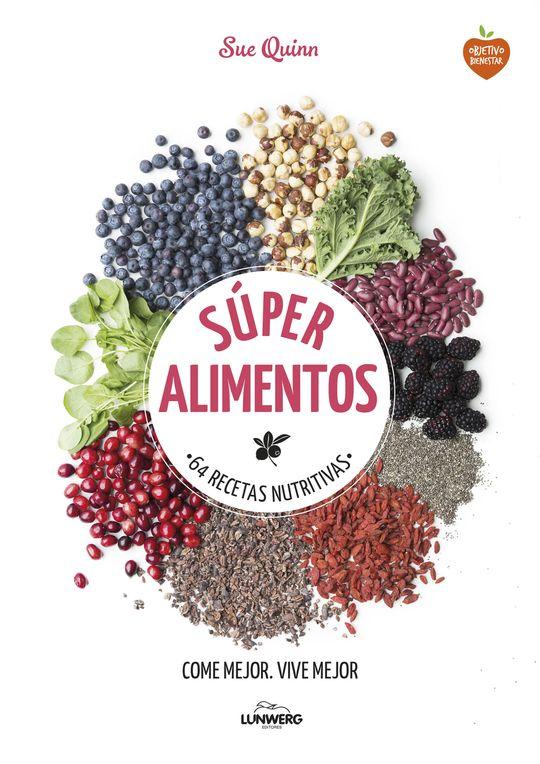 SUPER ALIMENTOS: 64 RECETAS NUTRITIVAS