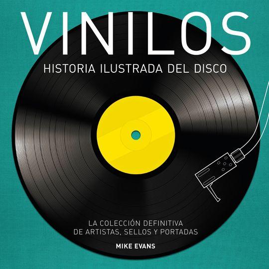 VINILOS. HISTORIA ILUSTRADA DEL DISCO