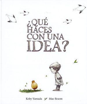 ¿QUE HACES CON UNA IDEA?