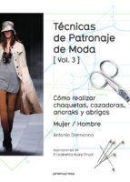 TECNICAS DE PATRONAJE DE MODA. VOL.3