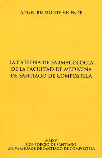 LA CÁTEDRA DE FARMACOLOGÍA DE LA FACULTAD DE MEDICINA DE SANTIAGO DE COMPOSTELA