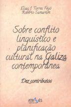 SOBRE CONFLITO LINGUISTICO E PLANIFICAÇAO CULTURAL NA GALIZA CONTEMPORANEA