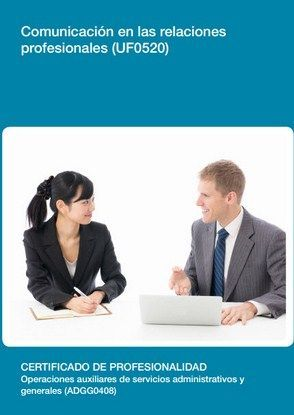 COMUNICACION EN LAS RELACIONES PROFESIONALES (UF0520)