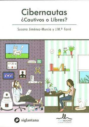 CIBERNAUTAS ¿CAUTIVOS O LIBRES?