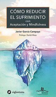 COMO REDUCIR EL SUFRIMIENTO CON ACEPTACION Y MINDFULNESS