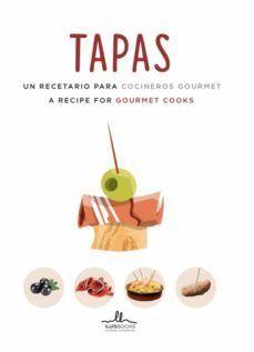 TAPAS. UN RECETARIO PARA COCINEROS GOURMET