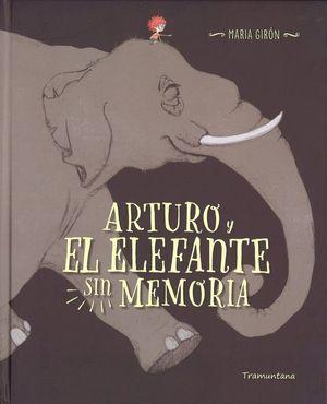 ARTURO Y EL ELEFANTE SIN MEMORIA