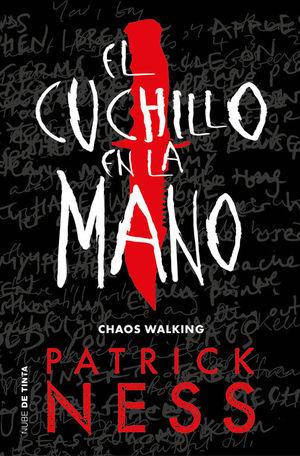 CHAOS WALKING 1. EL CUCHILLO EN LA MANO