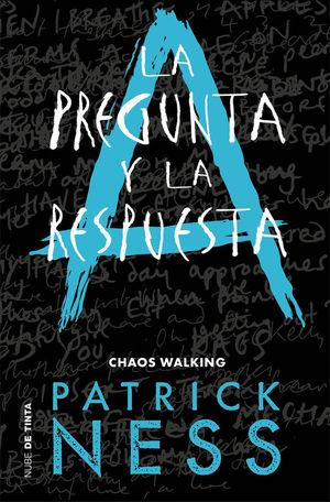 CHAOS WALKING 2. LA PREGUNTA Y LA RESPUESTA
