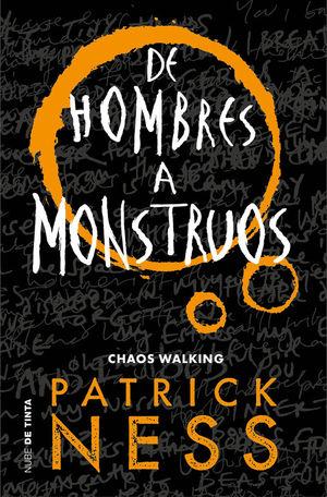 CHAOS WALKING 3. DE HOMBRES A MONSTRUOS