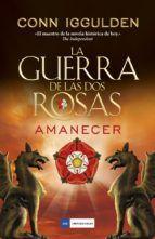LA GUERRA DE LAS DOS ROSAS 4. AMANECER