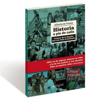 HISTORIA A PIE DE CALLE