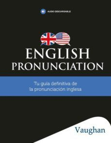 ENGLISH PRONUNCIATION BY VAUGHAN
