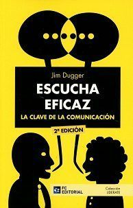 ESCUCHA EFICAZ. LA CLAVE DE LA COMUNICACION