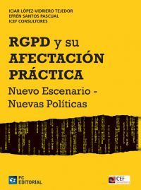 RGPD Y SU AFECTACIÓN PRÁCTICA. NUEVO ESCENARIO, NUEVAS POLITICAS