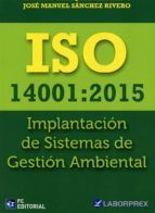 ISO 14001:2015. IMPLANTACION DE SISTEMAS DE GESTION AMBIENTAL
