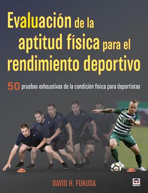 EVALUACIÓN DE LA APTITUD FÍSICA PARA EL RENDIMIENTO DEPORTIVO