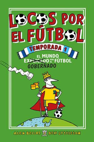 LOCOS POR EL FUTBOL TEMPORADA 1: EL MUNDO GOBERNADO POR EL FÚTBOL