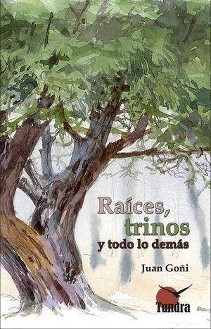 RAICES, TRINOS Y TODO LO DEMAS