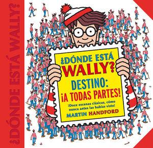 ¿DÓNDE ESTÁ WALLY? DESTINO: A TODAS PARTES