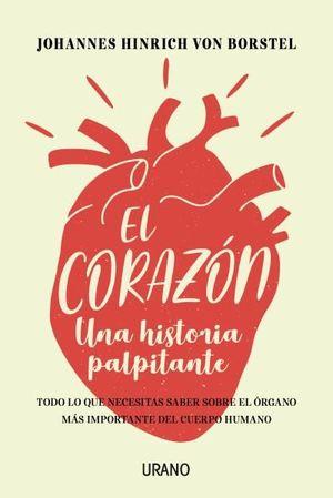 EL CORAZON. UNA HISTORIA PALPITANTE
