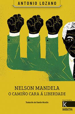 NELSON MANDELA. O CAMIÑO CARA A LIBERDADE