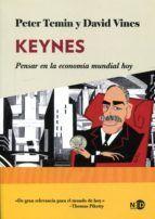 KEYNES. PENSAR EN LA ECONOMÍA MUNDIAL HOY