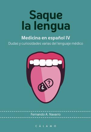 SAQUE LA LENGUA. MEDICINA EN ESPAÑOL IV