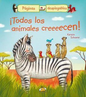 ¡TODOS LOS ANIMALES CREEEECEN!