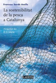 LA SOSTENIBILITAT DE LA PESCA A CATALUNYA