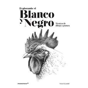 EXPLORANDO EL BLANCO Y NEGRO