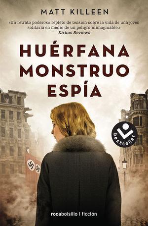 HUÉRFANA. MONSTRUO. ESPÍA
