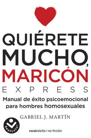 QUIÉRETE MUCHO, MARICÓN ¡EXPRÉS!