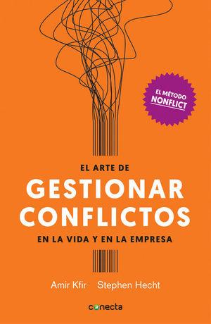 EL ARTE DE GESTIONAR LOS CONFLICTOS EN LA VIDA Y LA EMPRESA