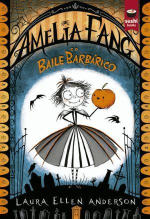 AMELIA FANG E O BAILE BARBARICO