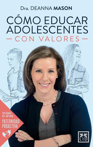 COMO EDUCAR ADOLESCENTES CON VALORES