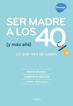 SER MADRE A LOS 40 (Y MÁS ALLÁ)