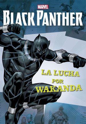 BLACK PANTHER (MARVEL). LA LUCHA POR WAKANDA