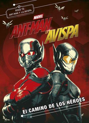 ANT-MAN Y LA AVISPA (NOVELA). EL CAMINO DE LOS HEROES
