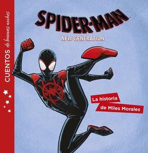 SPIDER-MAN NEW GENERATION: LA HISTORIA DE MILES MORALES