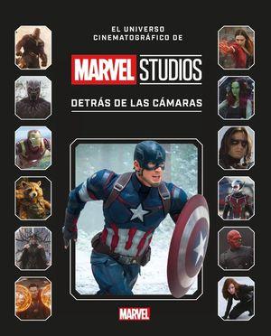 EL UNIVERSO CINEMATOGRAFICO DE MARVEL STUDIOS. DETRAS DE LAS CAMARAS