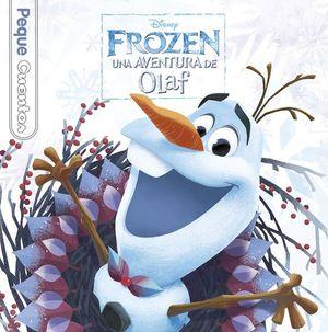 FROZEN: UNA AVENTURA DE OLAF. PEQUECUENTOS