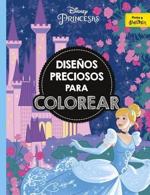 DISNEY PRINCESAS. DISEÑOS PRECIOSOS PARA COLOREAR