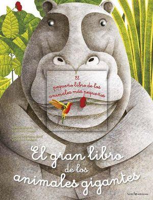 EL GRAN LIBRO DE LOS ANIMALES GIGANTES / EL PEQUEÑO LIBRO DE LOS ANIMALES MÁS PEQUEÑOS