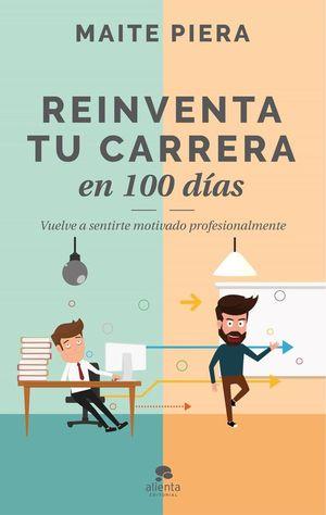 REINVENTANDO TU CARRERA EN 100 DIAS