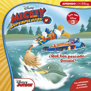 MICKEY Y LOS SUPERPILOTOS. ¿QUÉ HAS PESCADO, DONALD?